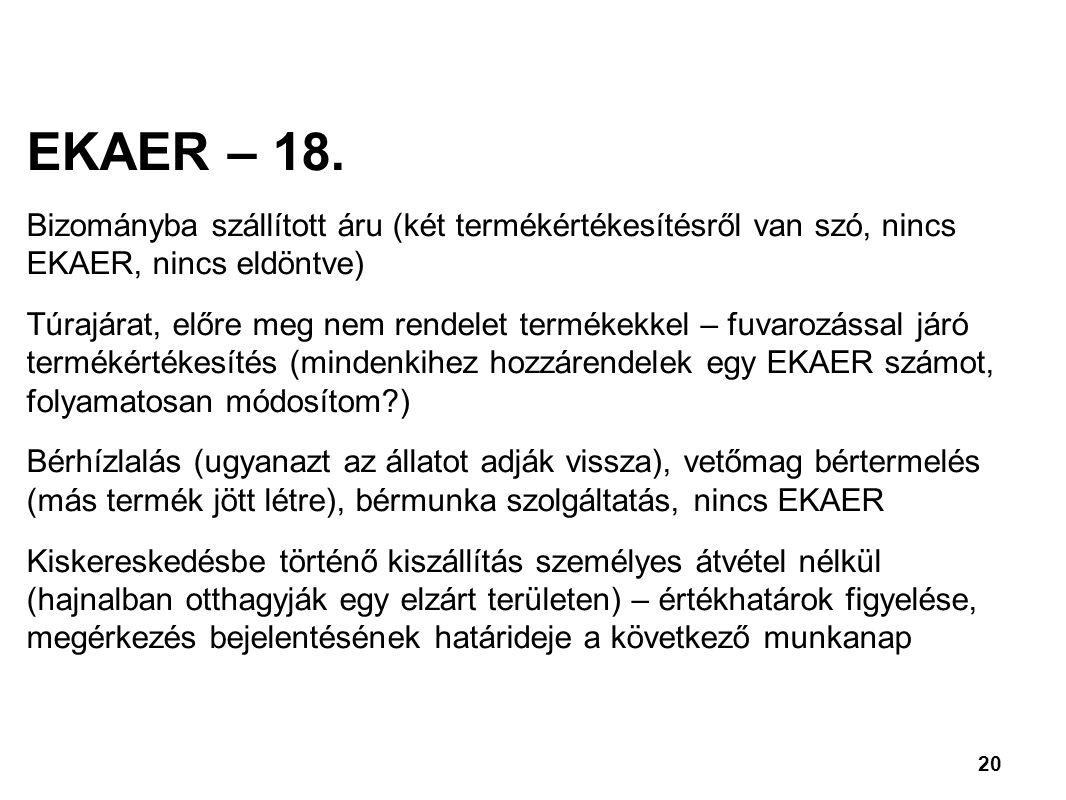 EKAER – 18. Bizományba szállított áru (két termékértékesítésről van szó, nincs EKAER, nincs eldöntve)