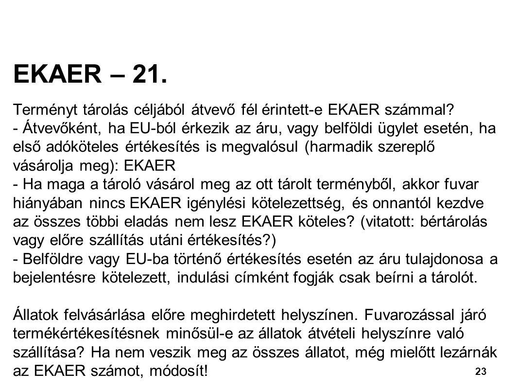 EKAER – 21. Terményt tárolás céljából átvevő fél érintett-e EKAER számmal