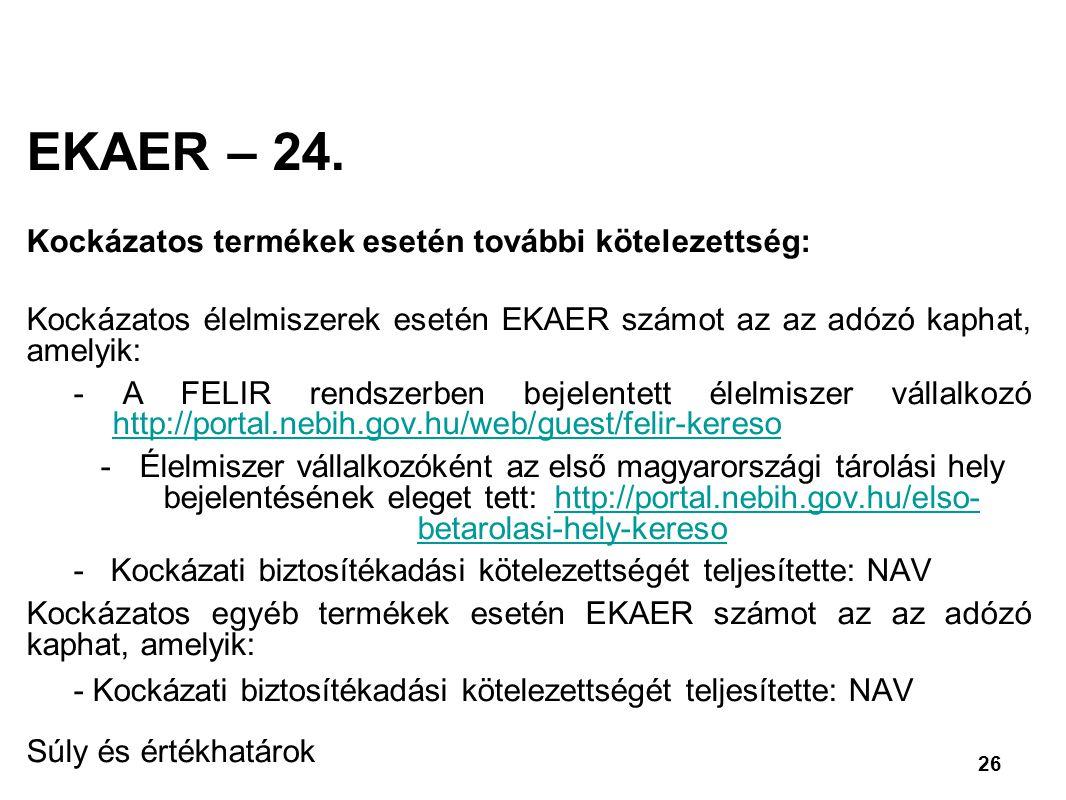 EKAER – 24. Kockázatos termékek esetén további kötelezettség: