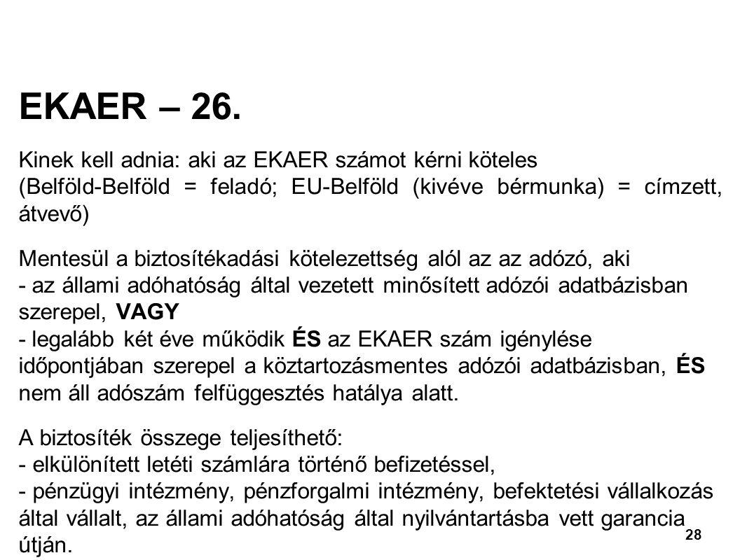 EKAER – 26. Kinek kell adnia: aki az EKAER számot kérni köteles