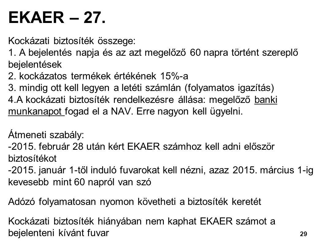 EKAER – 27. Kockázati biztosíték összege: