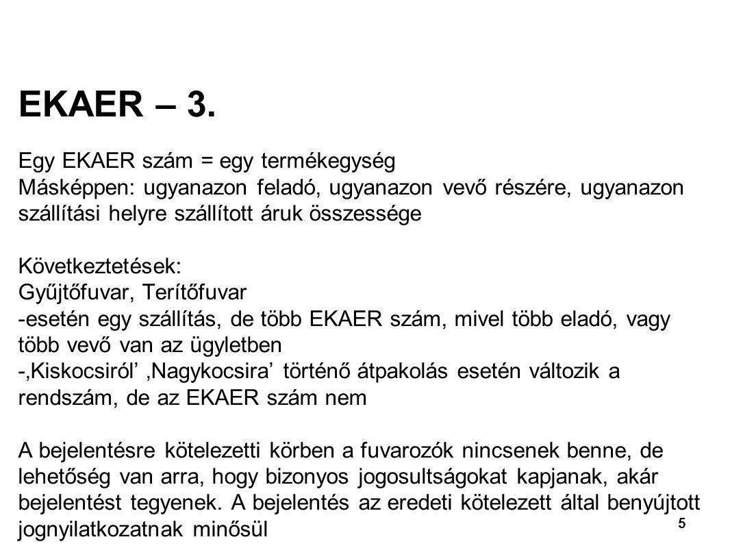 EKAER – 3. Egy EKAER szám = egy termékegység