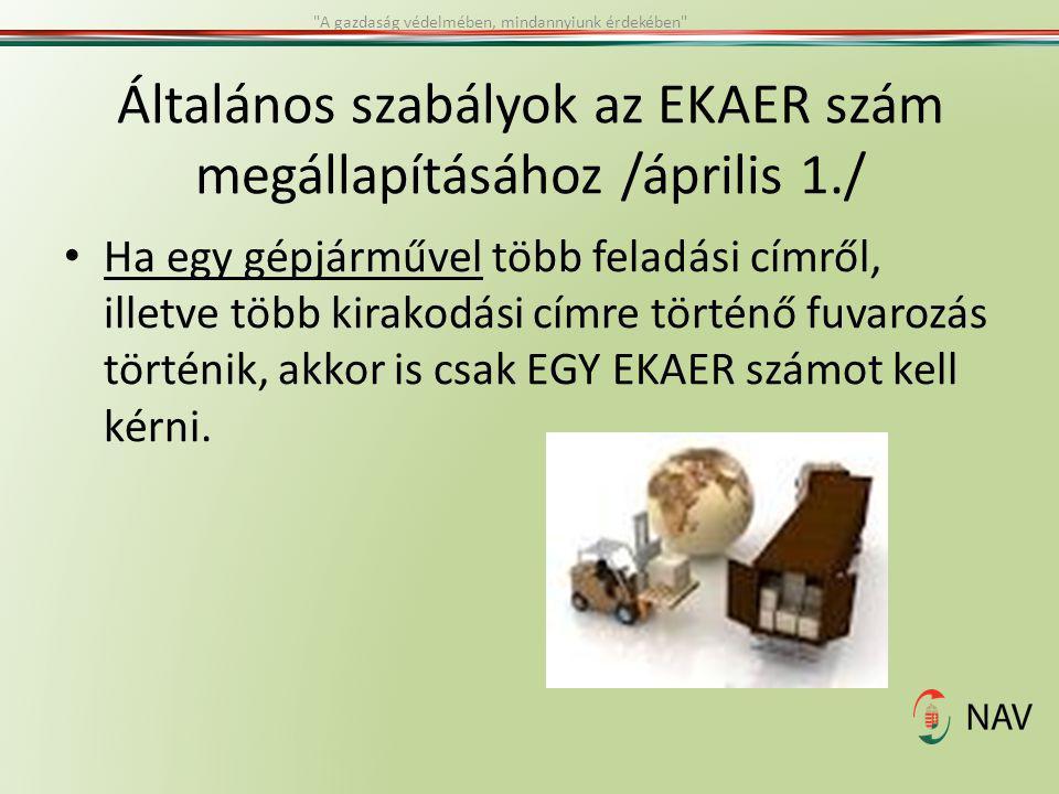 Általános szabályok az EKAER szám megállapításához /április 1./