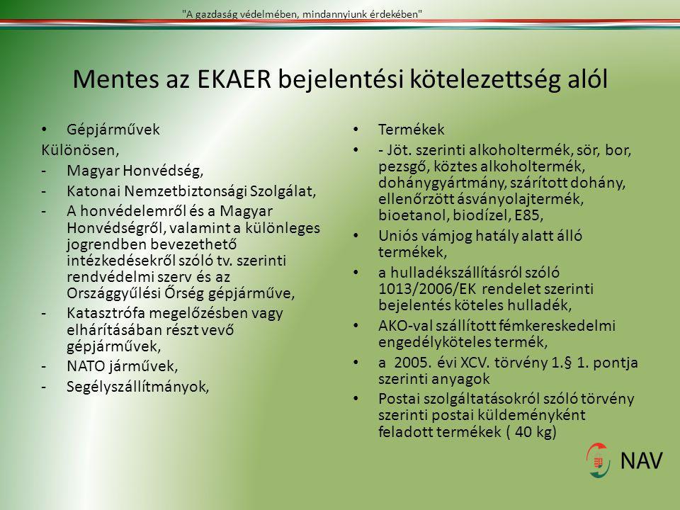 Mentes az EKAER bejelentési kötelezettség alól