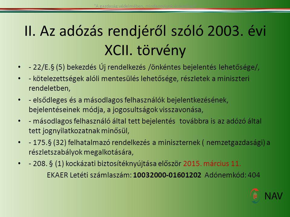II. Az adózás rendjéről szóló 2003. évi XCII. törvény