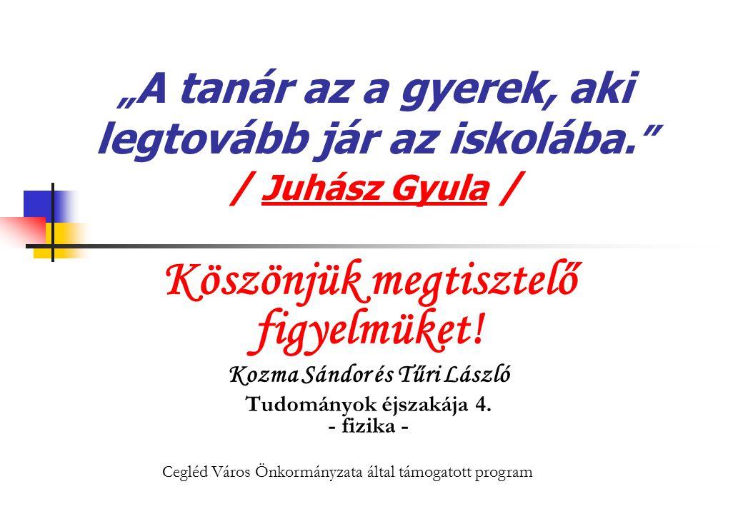 """""""A tanár az a gyerek, aki legtovább jár az iskolába. / Juhász Gyula /"""
