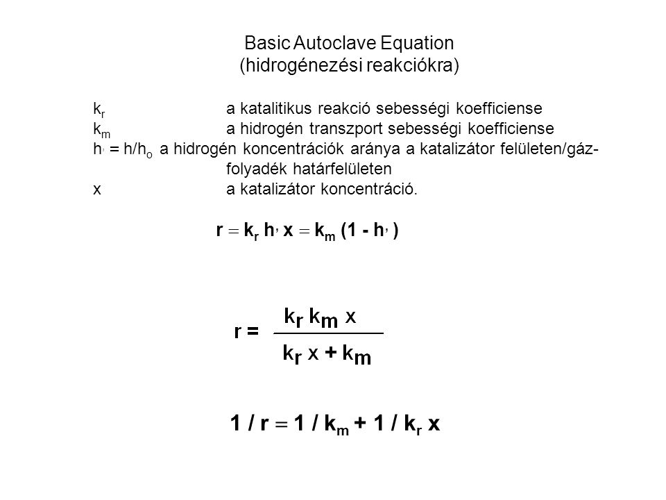 1 / r  1 / km + 1 / kr x Basic Autoclave Equation
