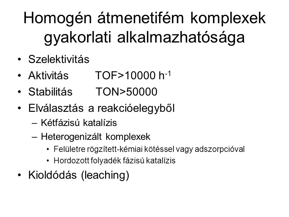 Homogén átmenetifém komplexek gyakorlati alkalmazhatósága