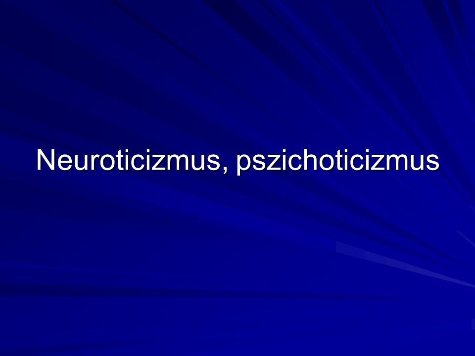 Neuroticizmus, pszichoticizmus