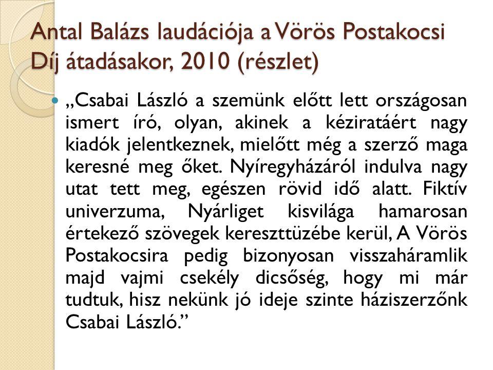 Antal Balázs laudációja a Vörös Postakocsi Díj átadásakor, 2010 (részlet)