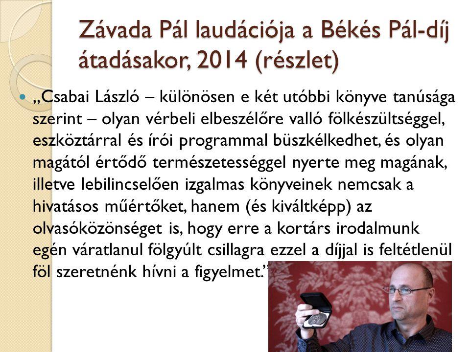 Závada Pál laudációja a Békés Pál-díj átadásakor, 2014 (részlet)