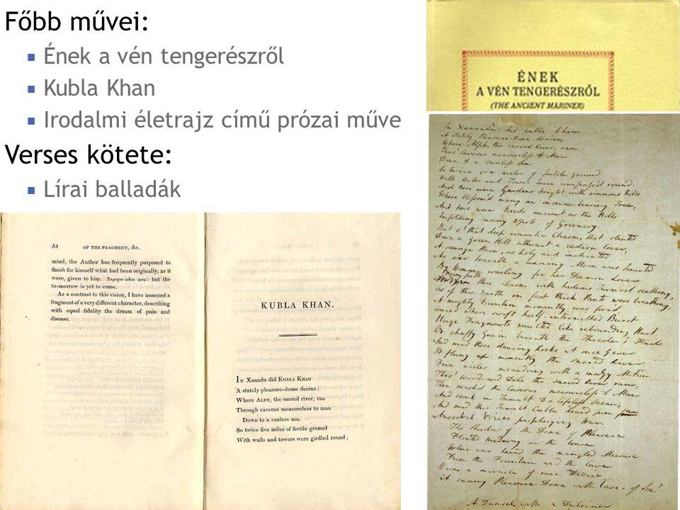 Főbb művei: Verses kötete: Ének a vén tengerészről Kubla Khan