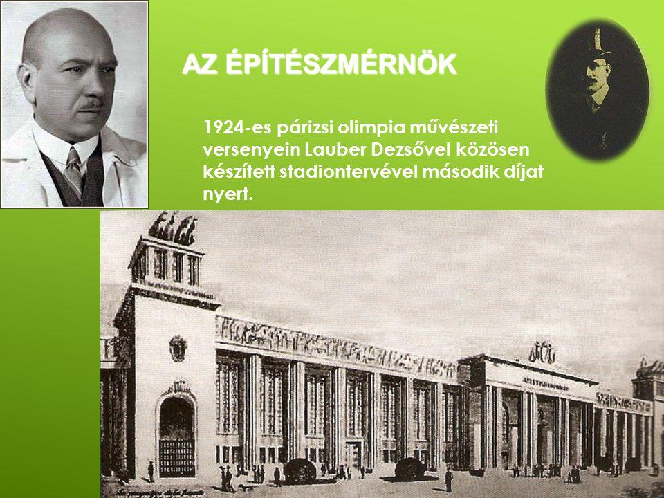 Az építészmérnök 1924-es párizsi olimpia művészeti versenyein Lauber Dezsővel közösen készített stadiontervével második díjat nyert.