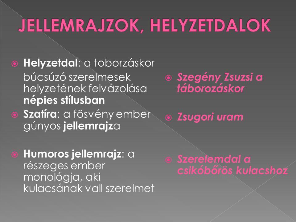 JELLEMRAJZOK, HELYZETDALOK