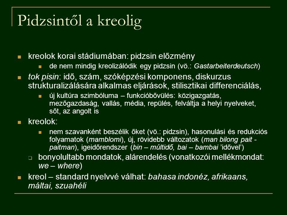 Pidzsintől a kreolig kreolok korai stádiumában: pidzsin előzmény