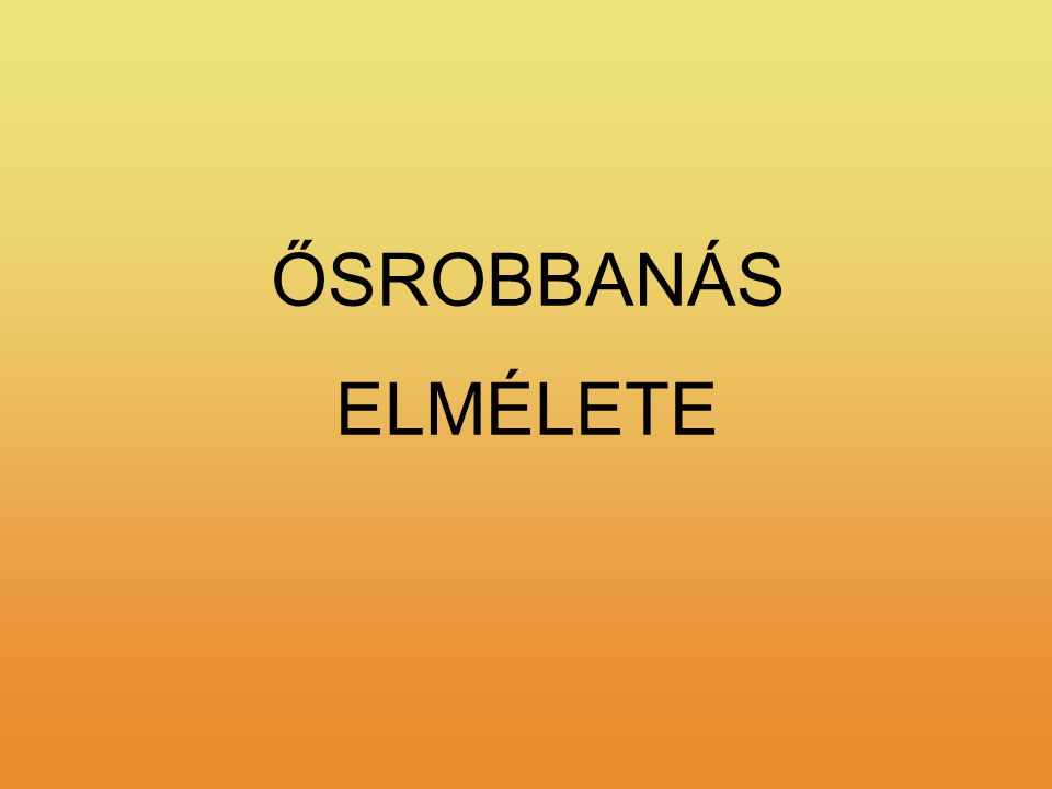 ŐSROBBANÁS ELMÉLETE