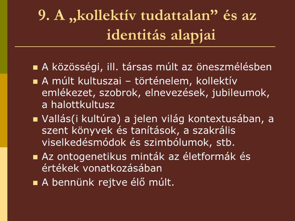 """9. A """"kollektív tudattalan és az identitás alapjai"""