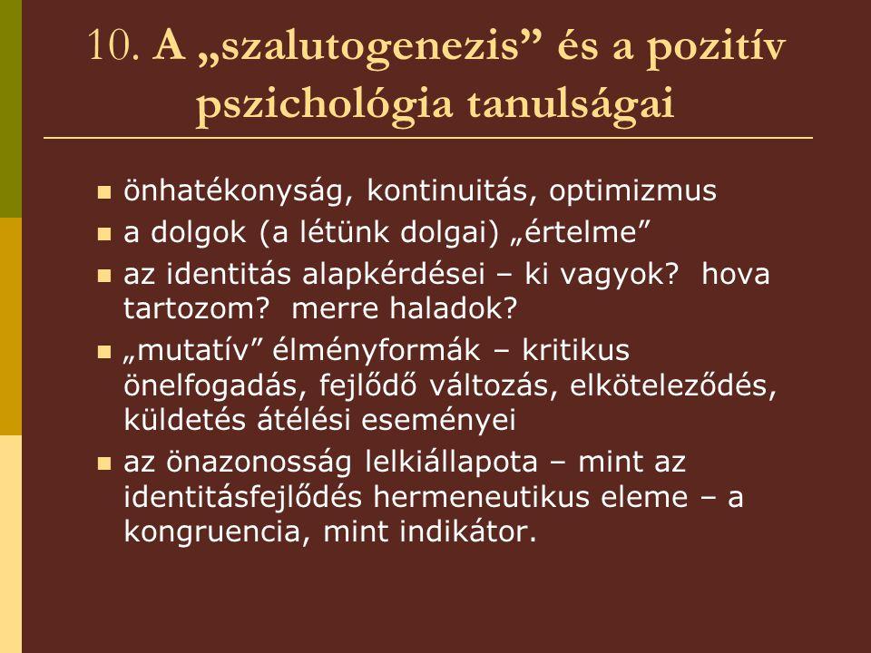 """10. A """"szalutogenezis és a pozitív pszichológia tanulságai"""