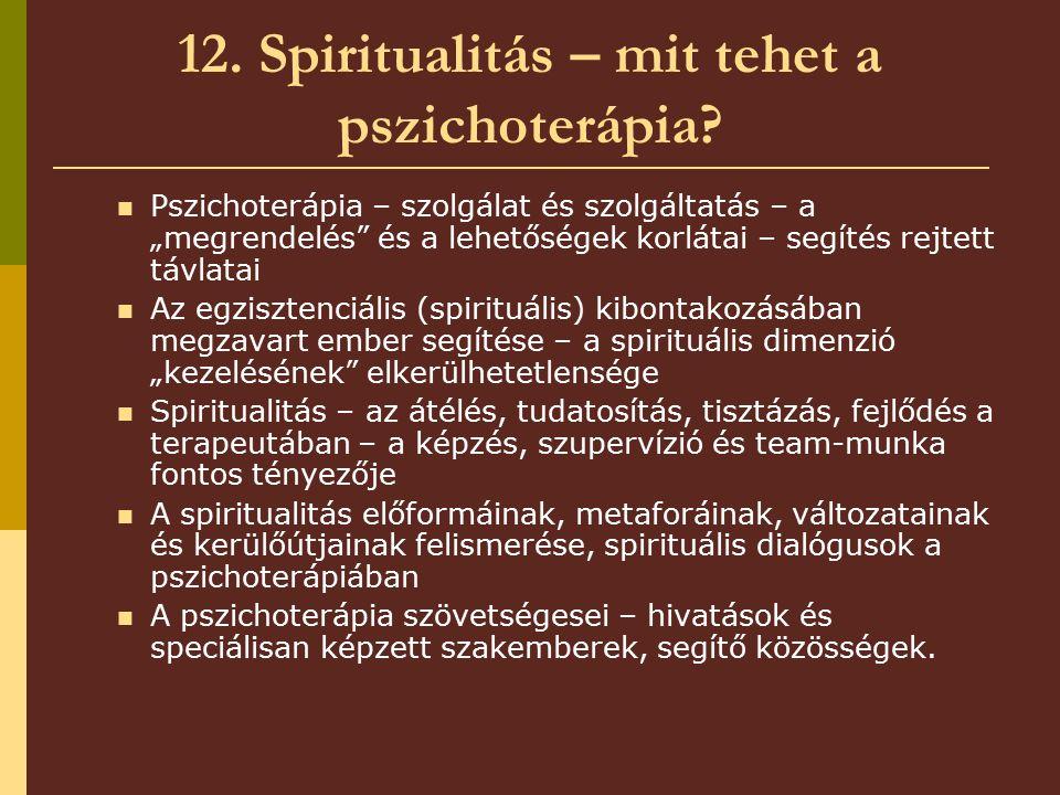 12. Spiritualitás – mit tehet a pszichoterápia