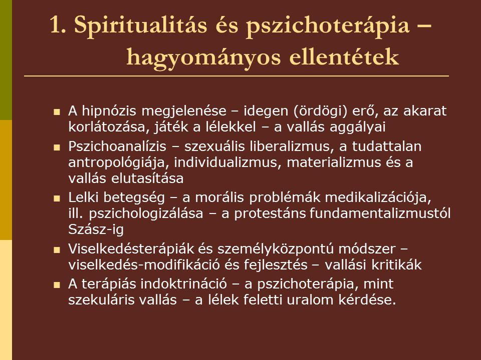 1. Spiritualitás és pszichoterápia – hagyományos ellentétek