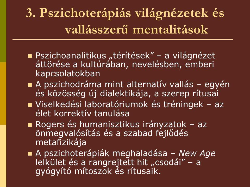 3. Pszichoterápiás világnézetek és vallásszerű mentalitások