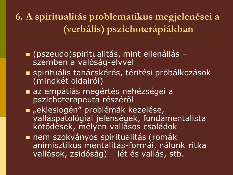 6. A spiritualitás problematikus megjelenései a (verbális) pszichoterápiákban