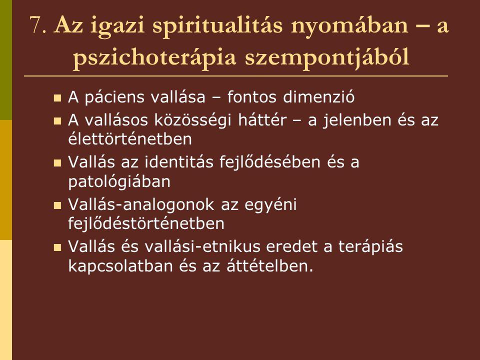 7. Az igazi spiritualitás nyomában – a pszichoterápia szempontjából