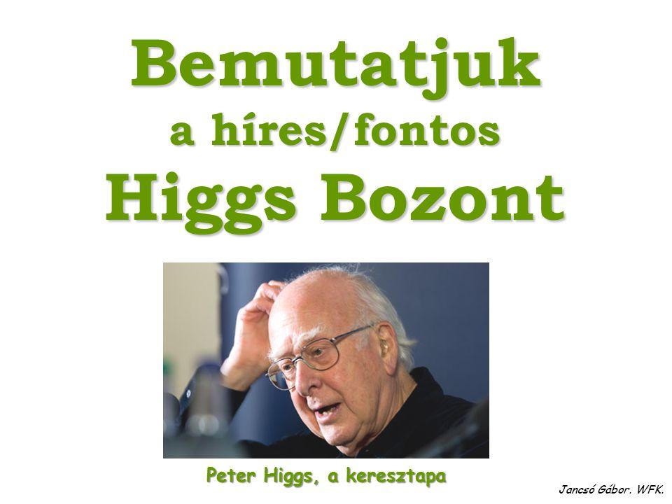 Peter Higgs, a keresztapa