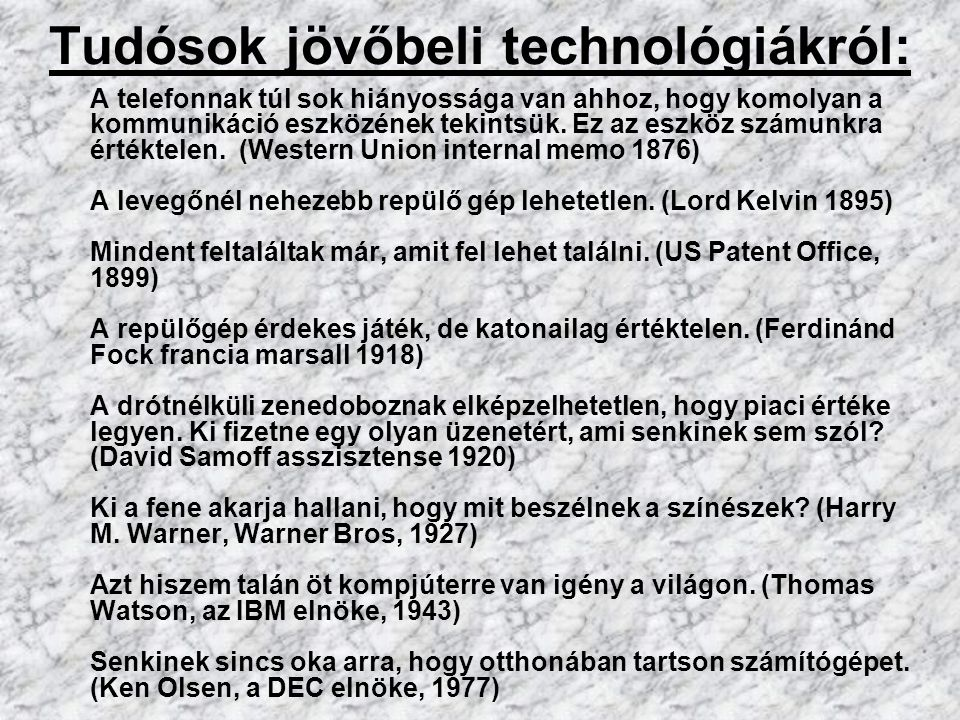 Tudósok jövőbeli technológiákról: