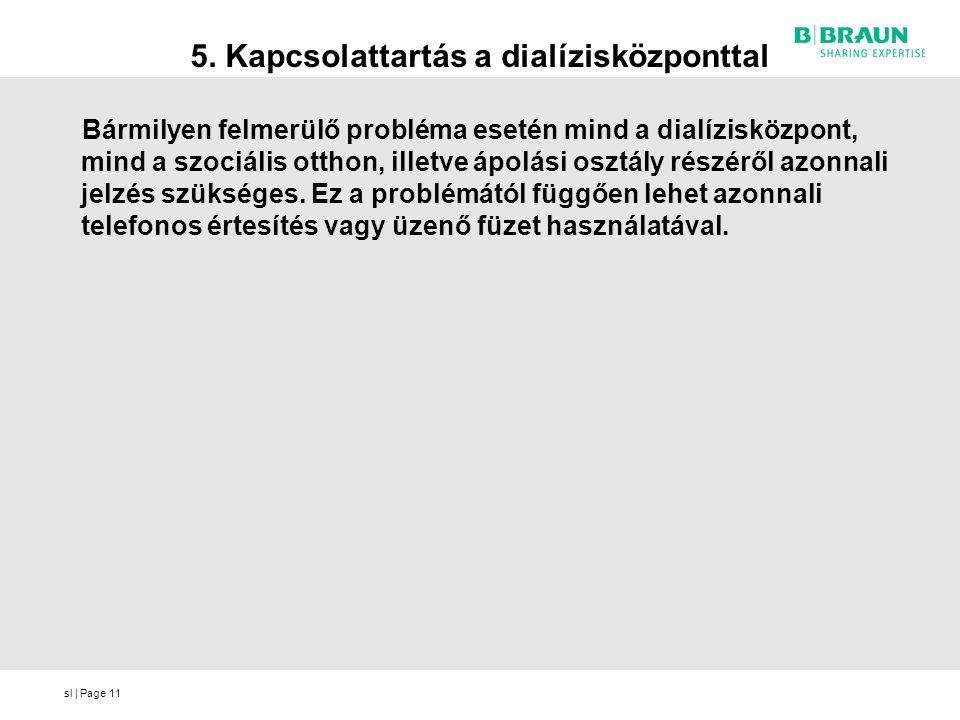 5. Kapcsolattartás a dialízisközponttal