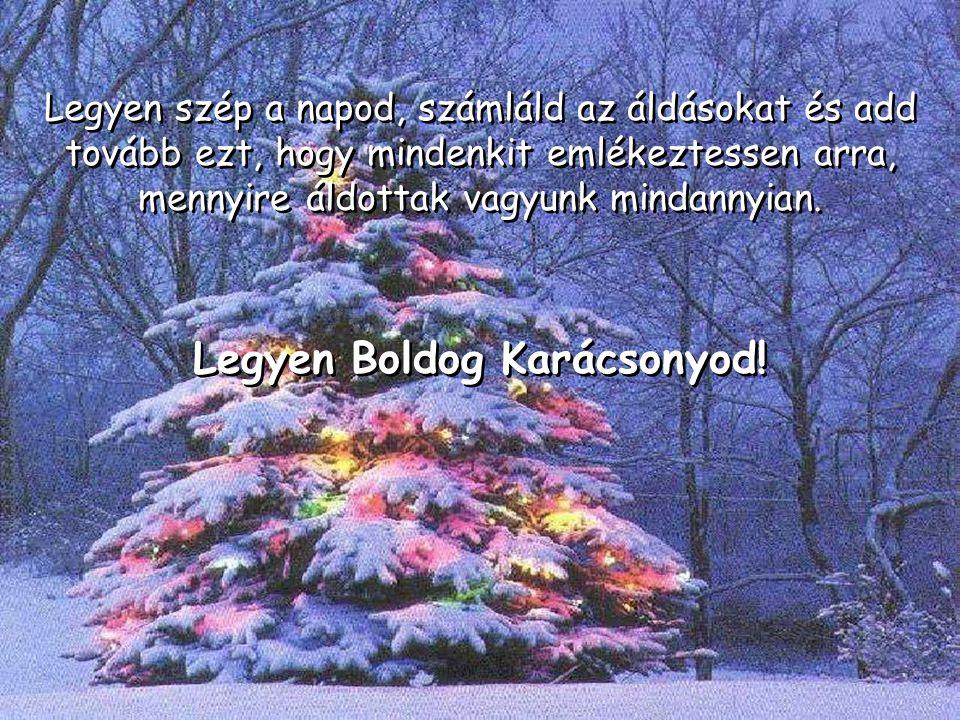 Legyen Boldog Karácsonyod!