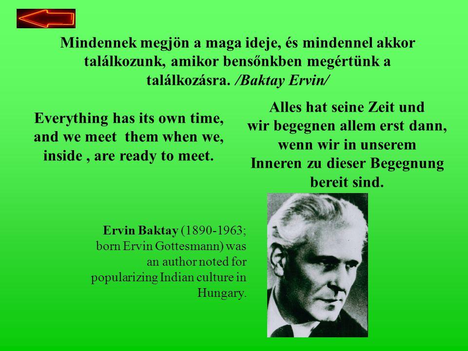 H1/4 Mindennek megjön a maga ideje, és mindennel akkor találkozunk, amikor bensőnkben megértünk a találkozásra. /Baktay Ervin/