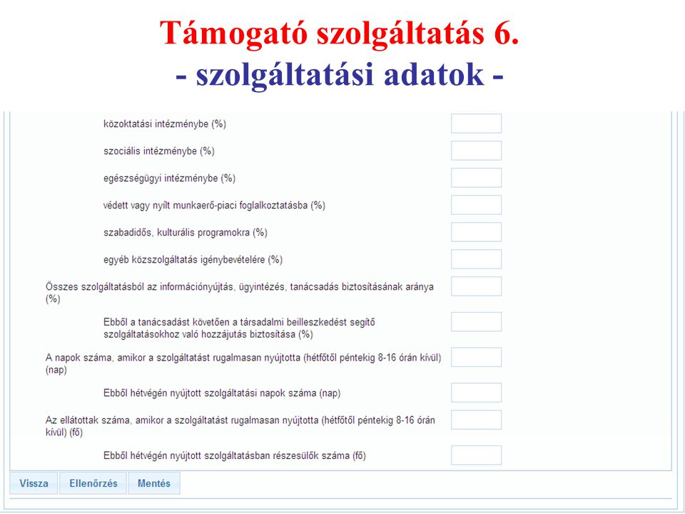 Támogató szolgáltatás 6. - szolgáltatási adatok -