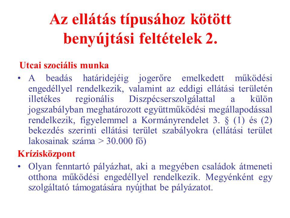 Az ellátás típusához kötött benyújtási feltételek 2.