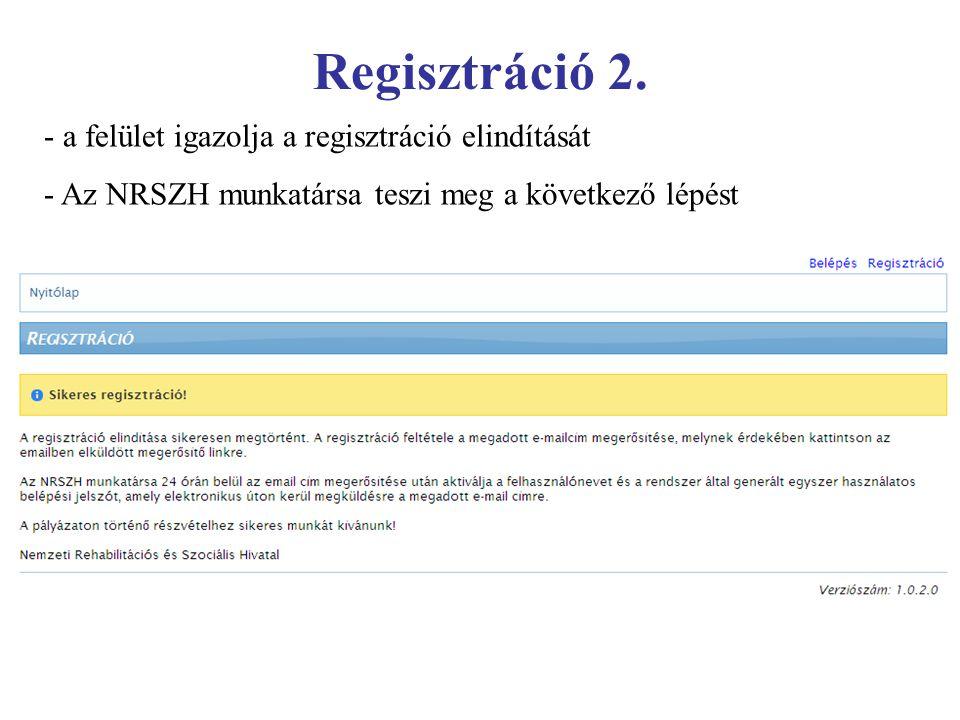 Regisztráció 2. - a felület igazolja a regisztráció elindítását