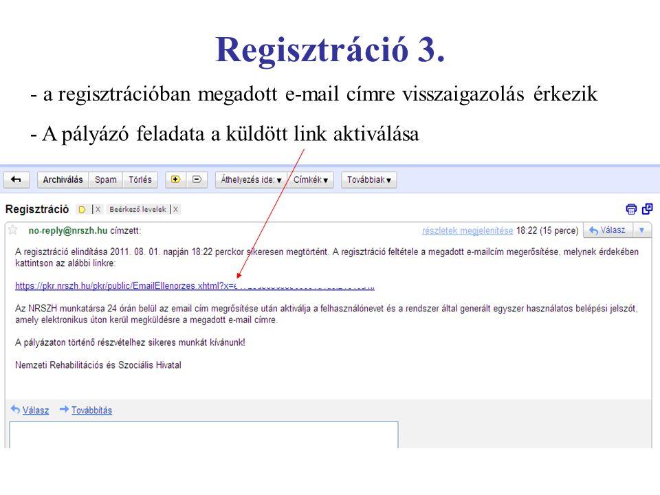 Regisztráció 3. - a regisztrációban megadott e-mail címre visszaigazolás érkezik.