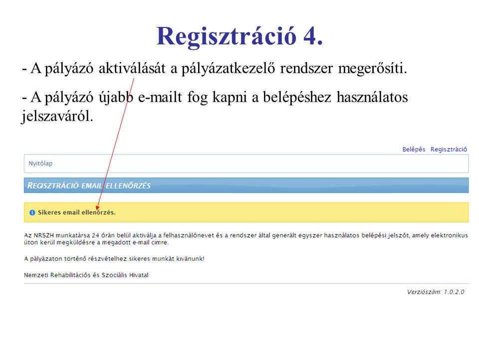 Regisztráció 4. - A pályázó aktiválását a pályázatkezelő rendszer megerősíti.