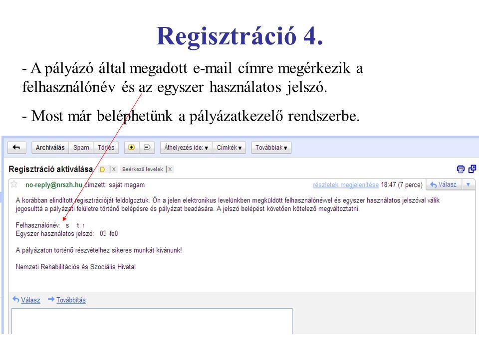 Regisztráció 4. - A pályázó által megadott e-mail címre megérkezik a felhasználónév és az egyszer használatos jelszó.