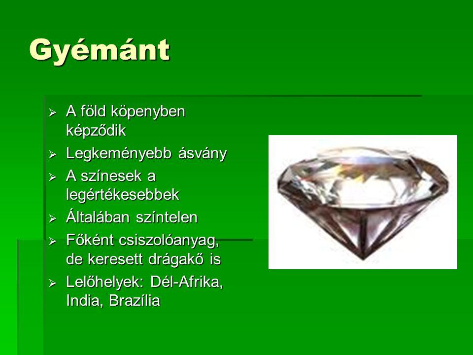 Gyémánt A föld köpenyben képződik Legkeményebb ásvány