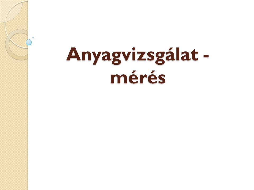 Anyagvizsgálat - mérés