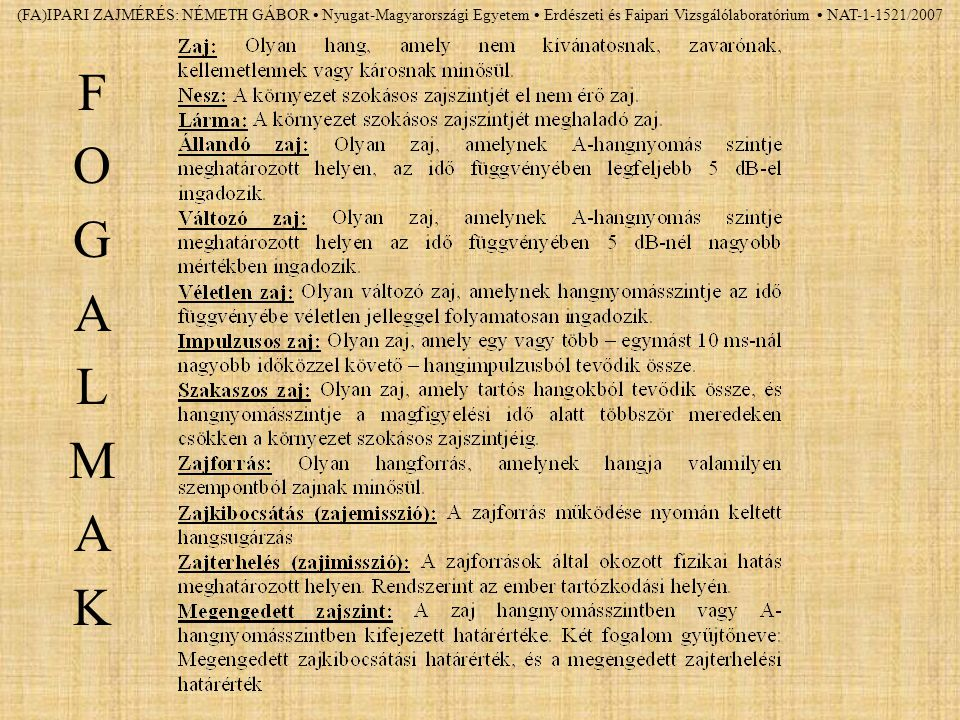 (FA)IPARI ZAJMÉRÉS: NÉMETH GÁBOR • Nyugat-Magyarországi Egyetem • Erdészeti és Faipari Vizsgálólaboratórium • NAT-1-1521/2007