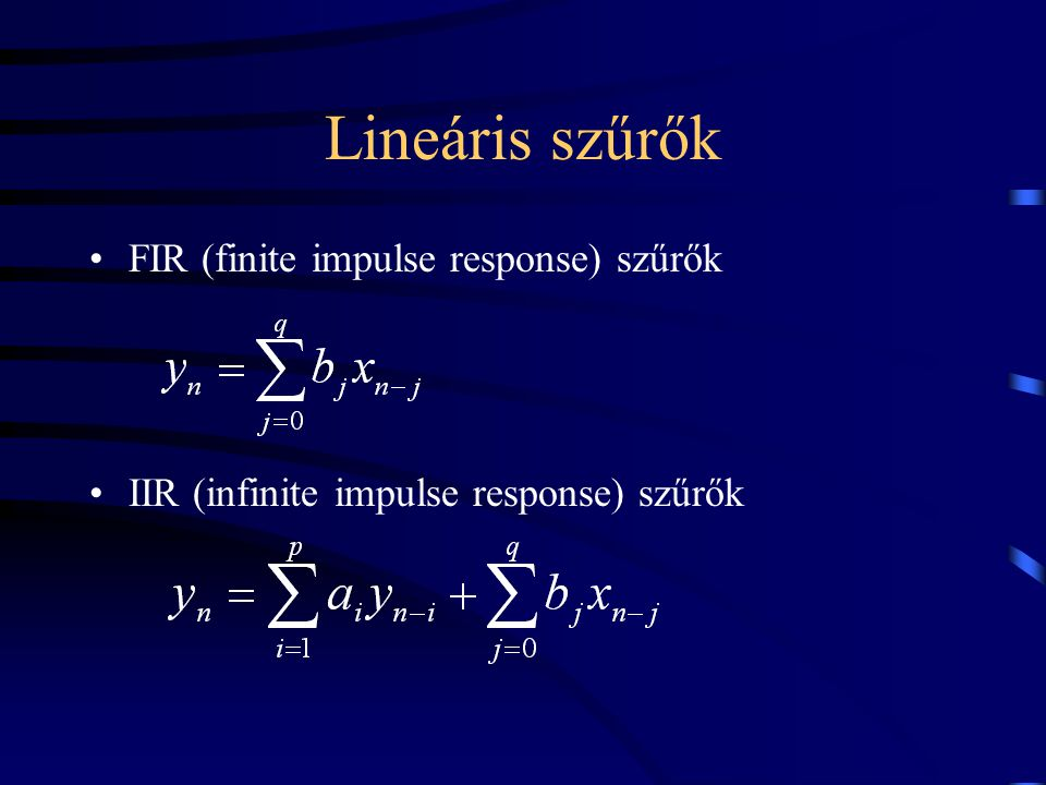 Lineáris szűrők FIR (finite impulse response) szűrők