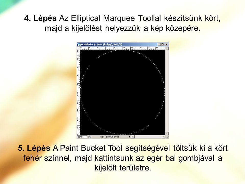 4. Lépés Az Elliptical Marquee Toollal készítsünk kört, majd a kijelölést helyezzük a kép közepére.