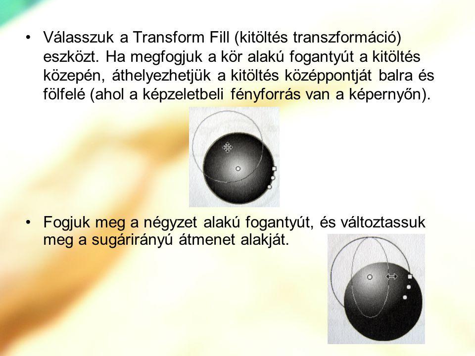 Válasszuk a Transform Fill (kitöltés transzformáció) eszközt