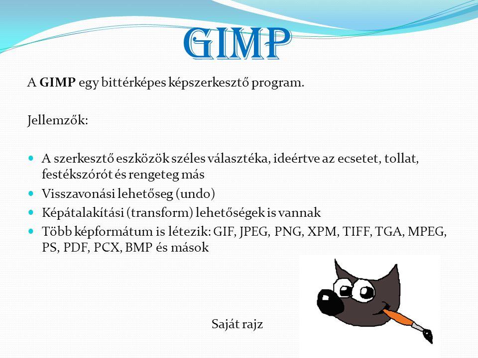 GIMP A GIMP egy bittérképes képszerkesztő program. Jellemzők:
