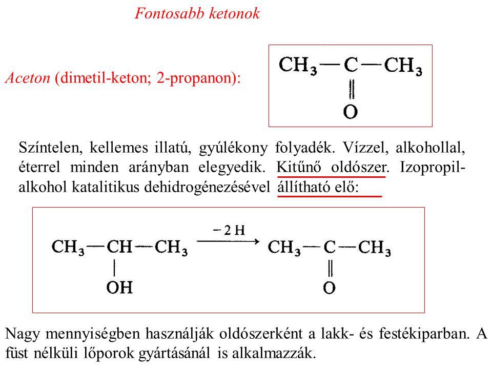 Fontosabb ketonok Aceton (dimetil-keton; 2-propanon):