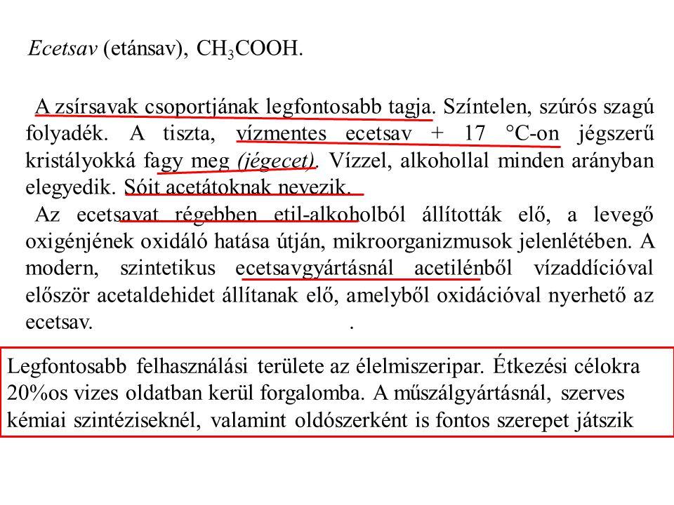 Ecetsav (etánsav), CH3COOH.