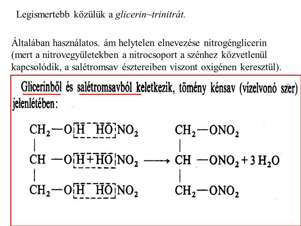 Legismertebb közülük a glicerin~trinitrát.