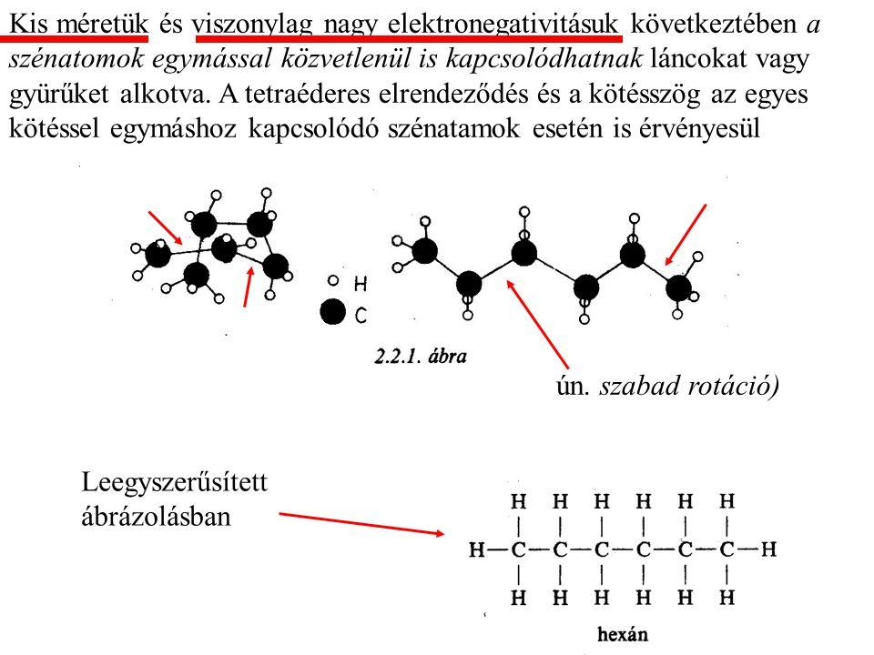 Kis méretük és viszonylag nagy elektronegativitásuk következtében a szénatomok egymással közvetlenül is kapcsolódhatnak láncokat vagy gyürűket alkotva. A tetraéderes elrendeződés és a kötésszög az egyes kötéssel egymáshoz kapcsolódó szénatamok esetén is érvényesül