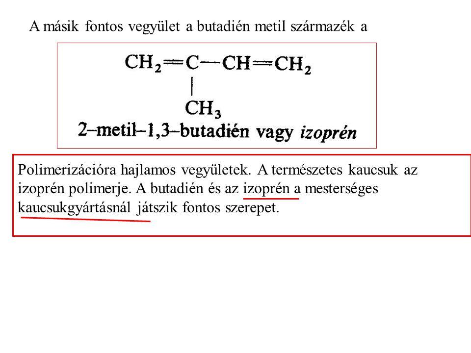 A másik fontos vegyület a butadién metil származék a